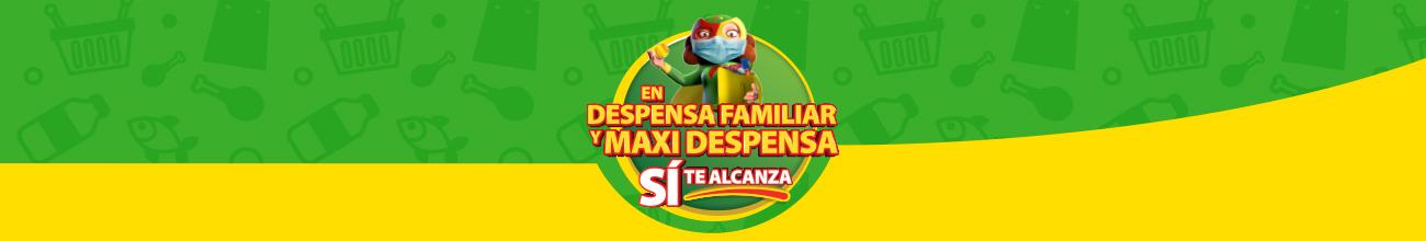 EN DESPENSA FAMILIAR Y MAXI DESPENSA SÍ TE ALCANZA